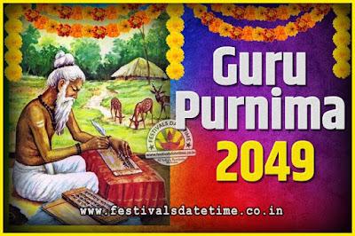 2049 Guru Purnima Pooja Date and Time, 2049 Guru Purnima Calendar
