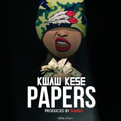 Kwaw Kese Papers (Prod. by Slimbo)
