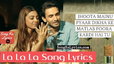 la-la-la-lyrics-neha-kakkar-bilal-saeed-baazaar-rohan-mehra-radhika-apte-saif-ali-khan