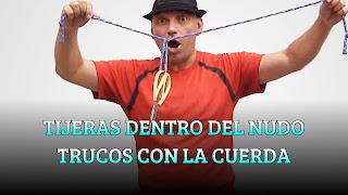 TIJERAS DENTRO DEL NUDO TRUCOS CON LA CUERDA