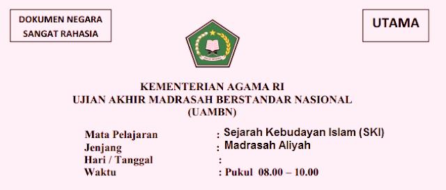 Sebagai persiapan menghadapi pelaksanaan UAMBN Madrasah Aliyah  LATIHAN SOAL UAMBN SKI MA TAHUN 2018/2019 YANG BERSUMBER DARI SOAL UAMBN 2019, 2019 DAN 2019