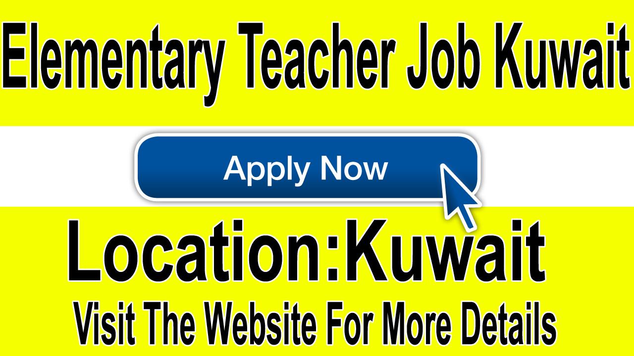 Elementary Teacher Kuwait Jobs 2019 - Job collects