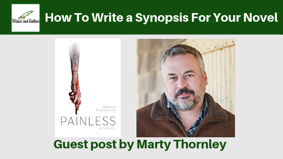 How To Write a Synopsis For Your Novel, Guest post by Marty Thornley