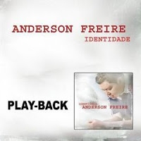 Anderson Freire Identidade - Playback 2011
