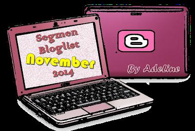 http://adelinelah.blogspot.com/2014/10/segmen-bloglist-november-2014-by-adeline.html