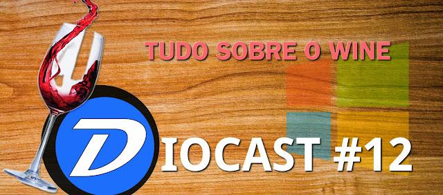 DioCast 12 - Especial WINE