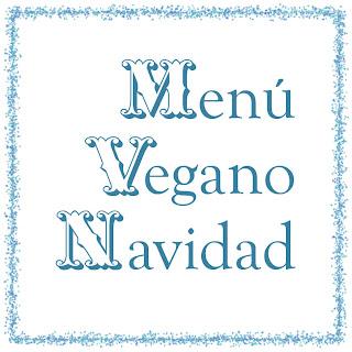 https://www.lacazuelavegana.com/2011/12/menu-vegano-para-navidad.html