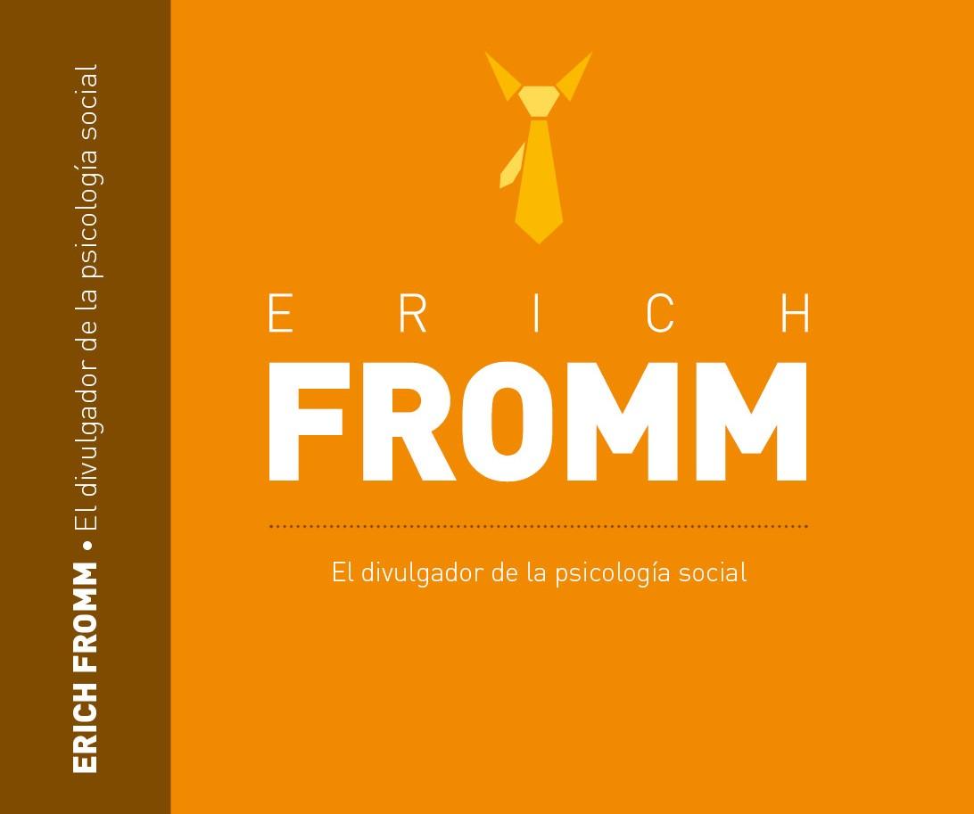 Erick Fromm, el divulgador de la psicología social. Libro.