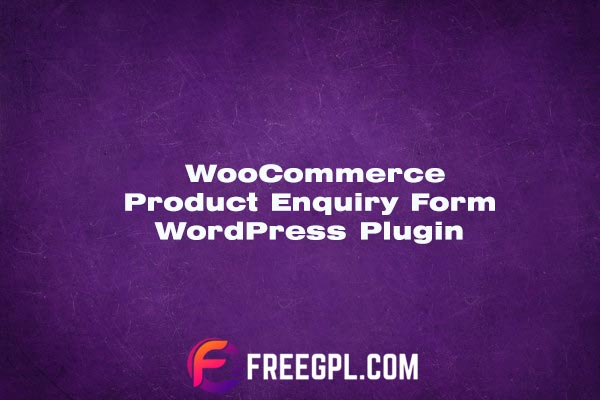 WooCommerce Product Enquiry Form 1.2.11 Plugin Free Download
