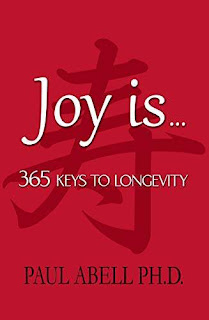 Joy is . . . 365 Keys to Longevity free book promotion Paul Abell Ph.D.
