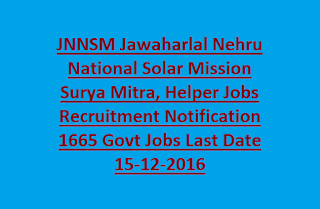 JNNSM Jawaharlal Nehru National Solar Mission Surya Mitra, Helper Jobs Recruitment Notification 1665 Govt Jobs Last Date 15-12-2016