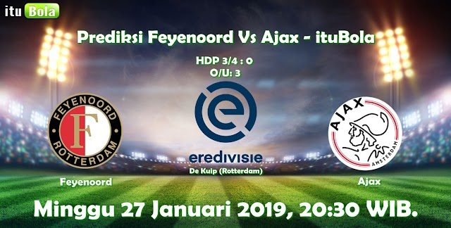 Prediksi Feyenoord Vs Ajax - ituBola