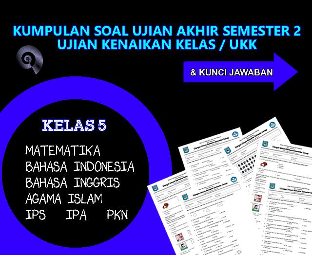 Download Soal Ukk Kelas 5 Sd Mi 2016 Dan Kunci Jawaban Rief Awa Blog