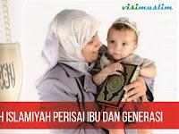 Khilafah Islamiyah Perisai Ibu dan Generasi
