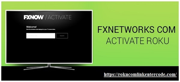 Latest Channel FX Networks On Roku Player - Fxnetworks Com/Activate