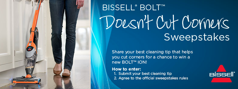 Bissell Bolt Doesn't Cut Corners Sweepstakes