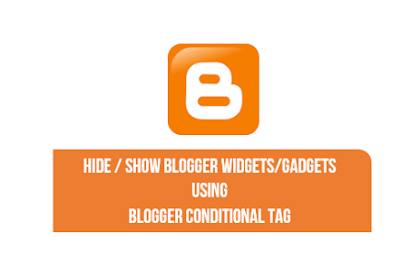 How to hide / Show Blogger Widgets/Gadgets In Home Page, Post, Static Pages, Archive Page etc.