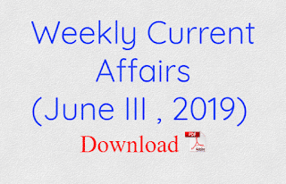 Weekly Current Affairs(June III , 2019 )