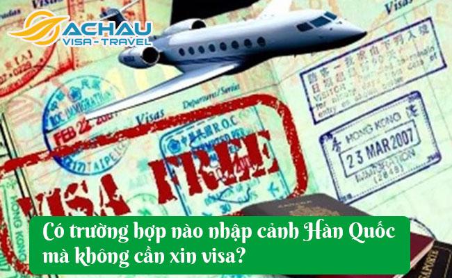 co truong hop nao nhap canh han quoc ma khong can xin visa khong
