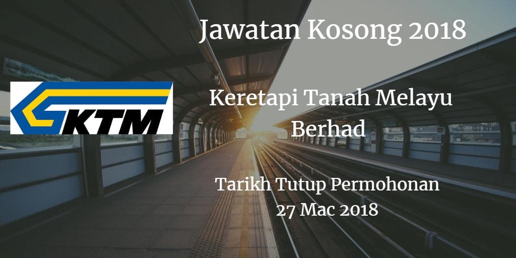 Jawatan Kosong KTMB 27 Mac 2018