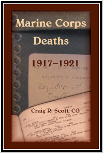 Marine Corps Deaths, 1917-1921, Craig R. Scott available from HeritageBooks.com.