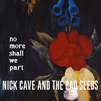 Worst to Best: Nick Cave and the Bad Seeds: 11. No More Shall We Part