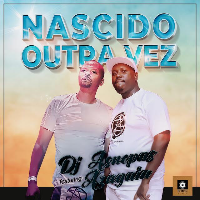 Dj Asnepas Feat. Azagaia - Nascido Outra Vez (Prod. Dj Asnepas)