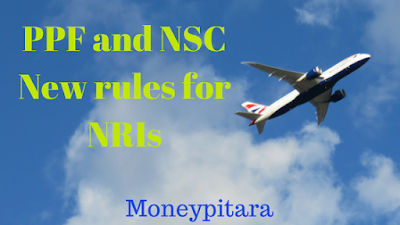 PPF and NSC | New rules for NRIs