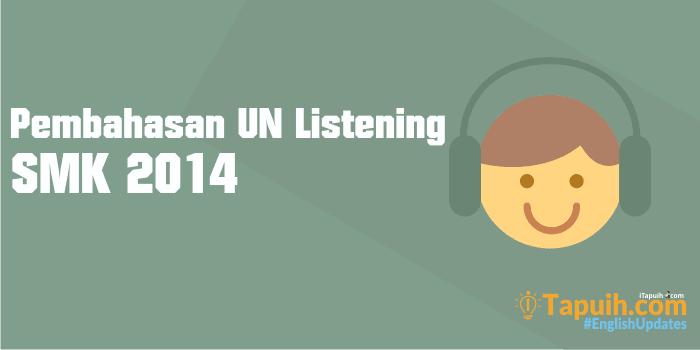 Pembahasan Soal Listening Un Bahasa Inggris Smk 2014 Paja Tapuih