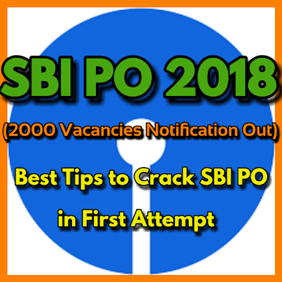 Tips to Crack SBI PO 2018 in First Attempt | Study Plan and Strategy to Crack SBI PO 2018 | SBI PO 2018 Preparation Strategy | Best Tips & Tricks to Become a Bank PO in SBI