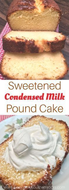 Pound Cake with Sweetened Condensed Milk