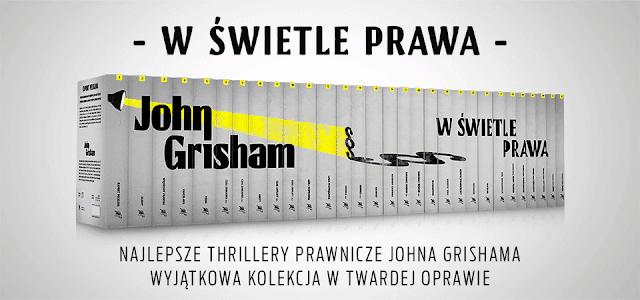 """""""W świetle prawa"""" – kolekcja bestsellerów Johna Grishama już w kioskach!"""