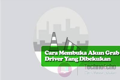 cara mengaktifkan akun grab driver yg dibekukan