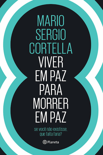 Viver em Paz Para Morrer em Paz - Mario Sergio Cortella