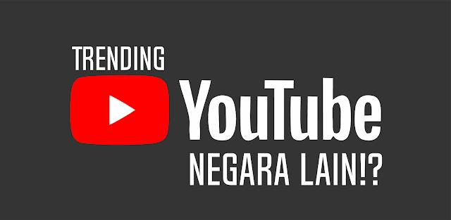 Cara Melihat Video Youtube Luar Negeri dan Trending Youtube Luar Negeri