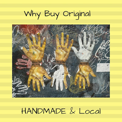 Why Buy Original and Handmade Local