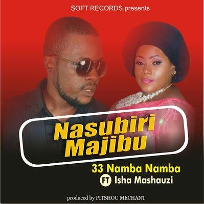 Download Mp3 | 33 Namba Namba ft Isha Mashauzi - Nasubiri Majibu