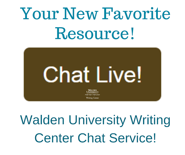 "Your New Favorite Resource. ""Chat Live"". Walden University Writing Center Chat Service"