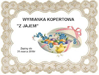 http://misiowyzakatek.blogspot.com/2019/05/wymianka-kopertowa-z-jajem.html