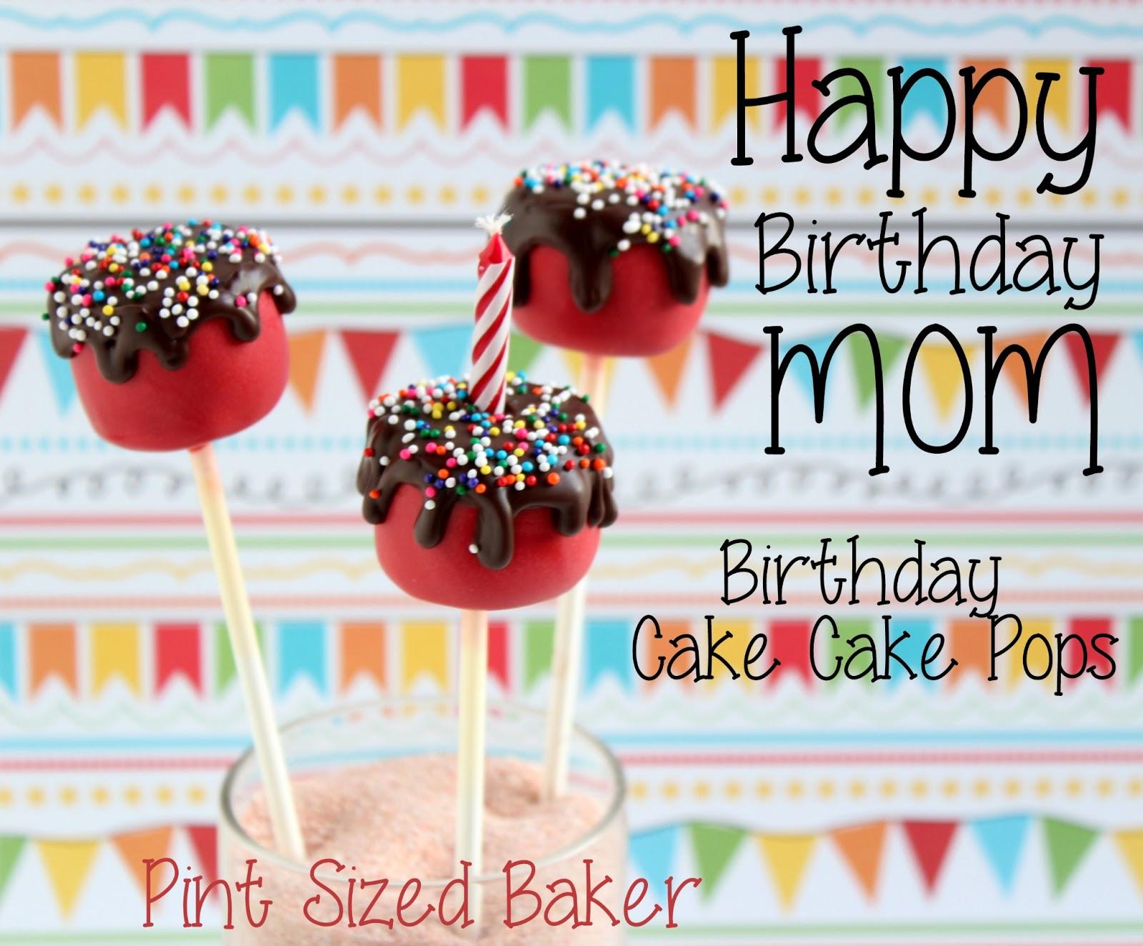 Pint Sized Baker Happy Birthday Cake Cake Pops