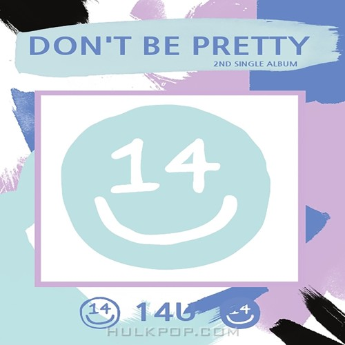 14U – Don't Be Pretty – Single