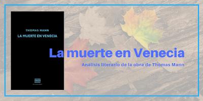 Analisis literario Palabras En Cadena Muerte en venecia una breve aproximación a la obra