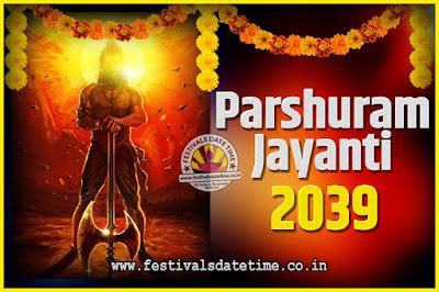 2039 Parshuram Jayanti Date and Time, 2039 Parshuram Jayanti Calendar