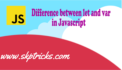 Difference between let and var in Javascript