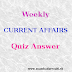 AUGUST 9 - AUGUST 16 : Weekly Current Affais Quiz Answer