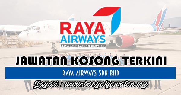 Jawatan Kosong 2018 di Raya Airways Sdn Bhd