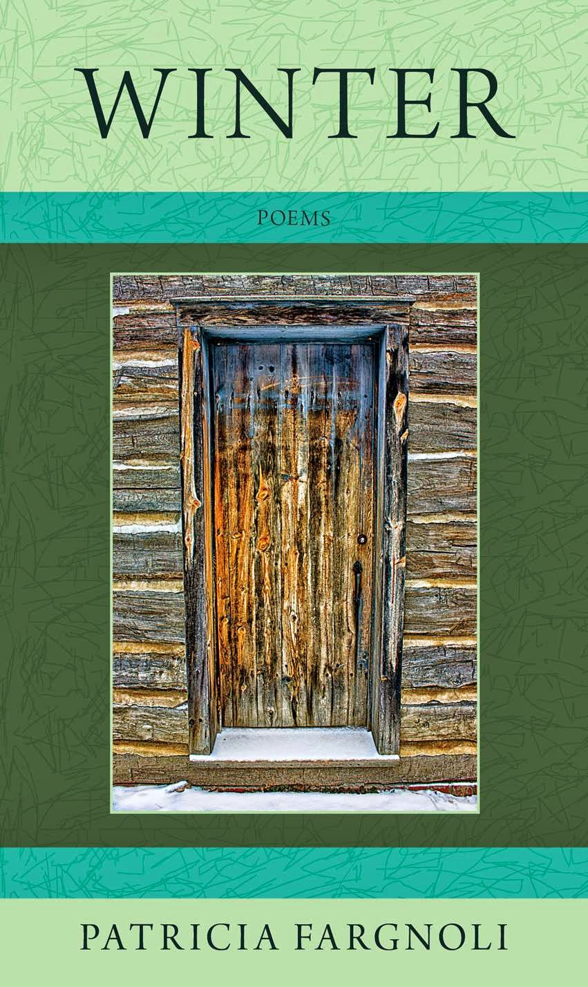 http://www.amazon.com/Winter-Hobblebush-Granite-State-Poetry/dp/1939449014/ref=sr_1_1?s=books&ie=UTF8&qid=1394983184&sr=1-1&keywords=patricia+fargnoli+winter