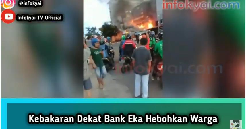 Kebakaran Dekat Bank Eka Hebohkan Warga Berita Viral Hari Ini Lowongan Kerja Hari Ini