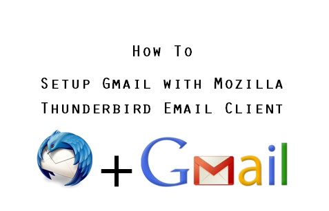 How to setup Gmail on Mozilla Thunderbird email client
