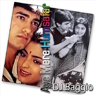 DJ Baggio - Aye Mere Humsafar Full